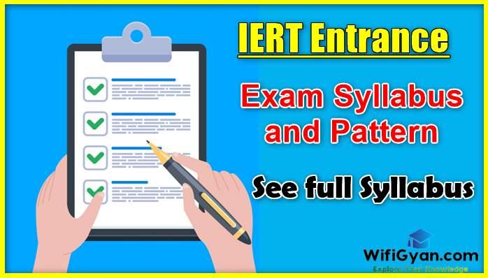 IERT Entrance exam Syllabus and Pattern, See full Syllabus