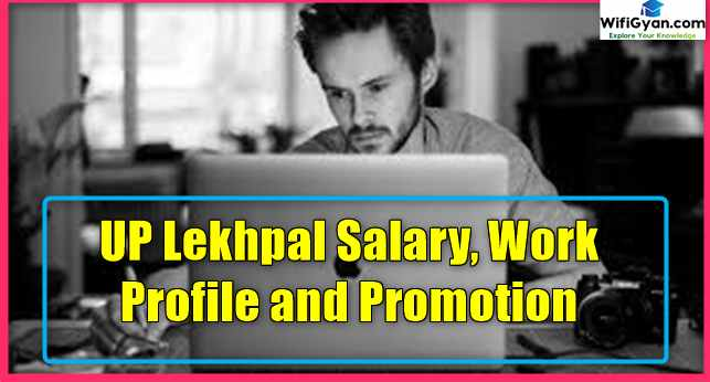 UP Lekhpal Salary, Work Profile and Promotion