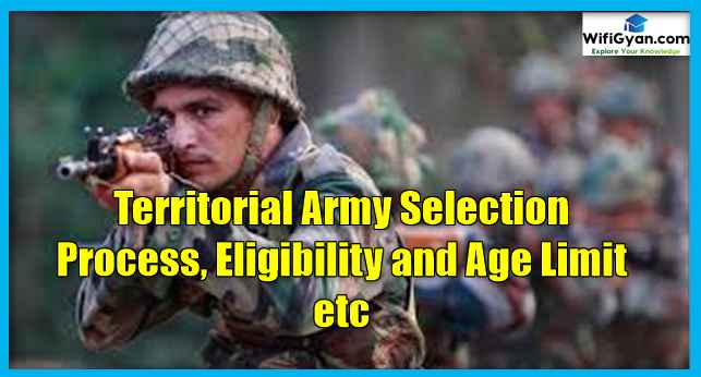 Territorial Army Selection Process, Eligibility and Age Limit etc