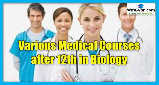 Various Medical Courses after 12th in Biology