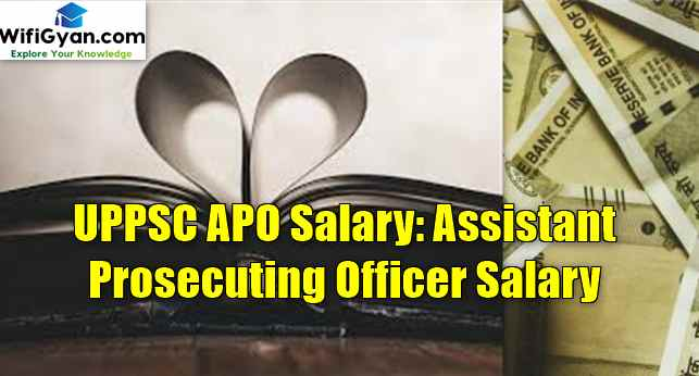 UPPSC APO Salary: Assistant Prosecuting Officer Salary