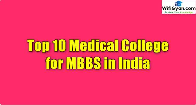 Top 10 Medical College for MBBS in India