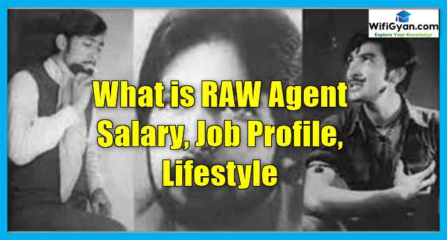 What is RAW Agent Salary, Job Profile, Lifestyle