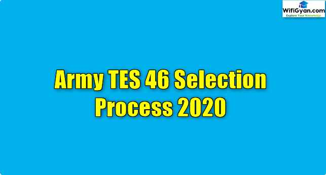 Army TES 46 Selection Process 2020