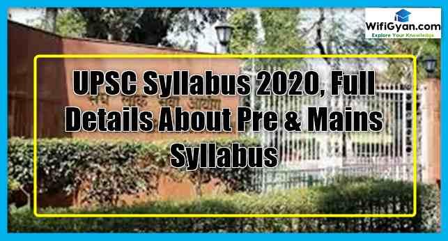 UPSC Syllabus 2020, Full Details About Exam Pattern and Syllabus