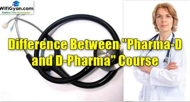 Difference Between Pharma D and D Pharma Course
