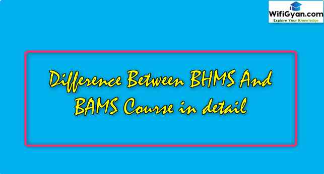 Difference Between BHMS And BAMS Course in detail