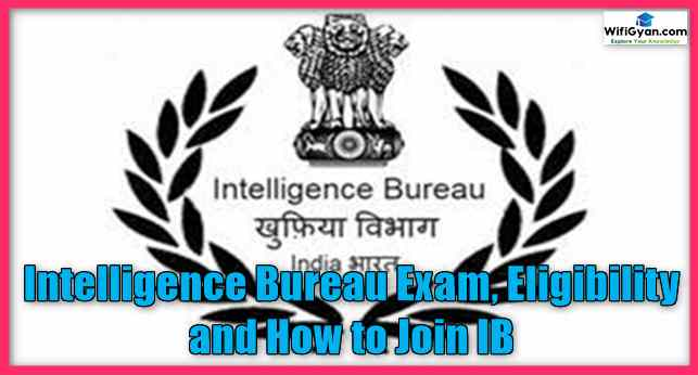 Intelligence Bureau Exam, Eligibility and How to Join IB