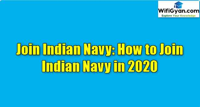 Join Indian Navy: How to Join Indian Navy in 2020