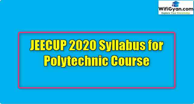 JEECUP 2020 Syllabus for Polytechnic Course
