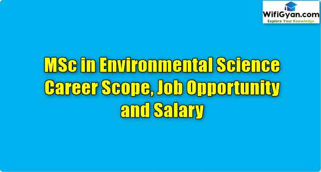 MSc in Environmental Science Career Scope, Job Opportunity and Salary