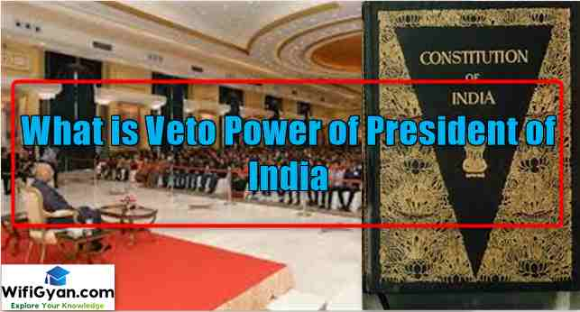 What is Veto Power of President of India