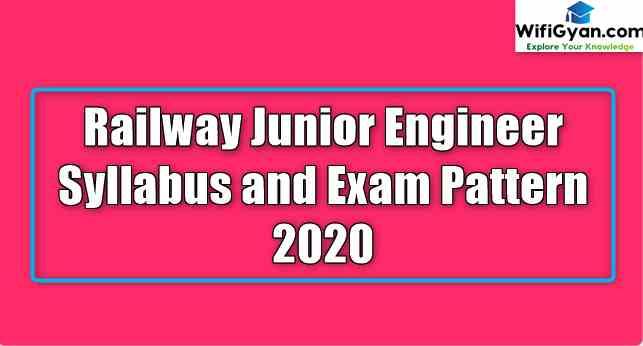 Railway Junior Engineer Syllabus and Exam Pattern 2020