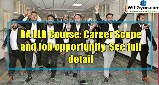 BA LLB Course: Career Scope and Job opportunity. See full detail