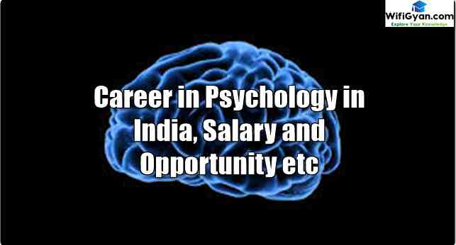 Career in Psychology in India, Salary and Opportunity etc