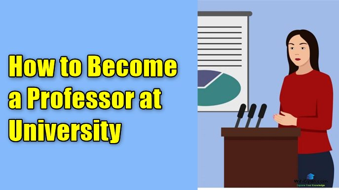 How to Become a Professor at University