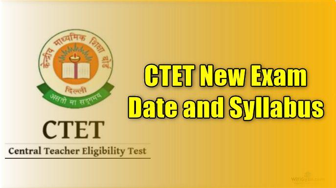CTET New Exam Date and Syllabus