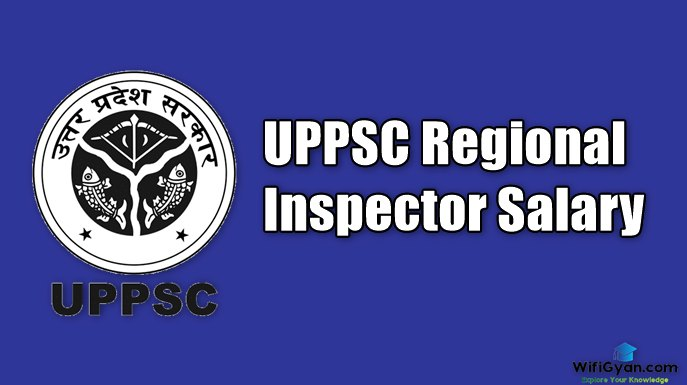UPPSC Regional Inspector Salary
