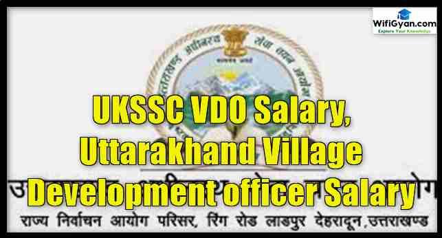 UKSSC VDO Salary, Uttarakhand Village Development officer Salary